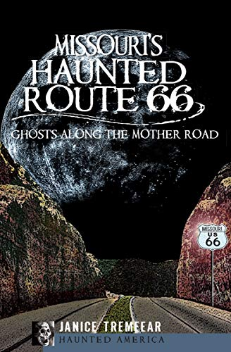 Missouri's Haunted Route 66: Ghosts Along the Mother Road (Haunted America) (English Edition)