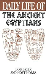 Daily Life of the Ancient Egyptians by Bob Brier (1999-12-07)