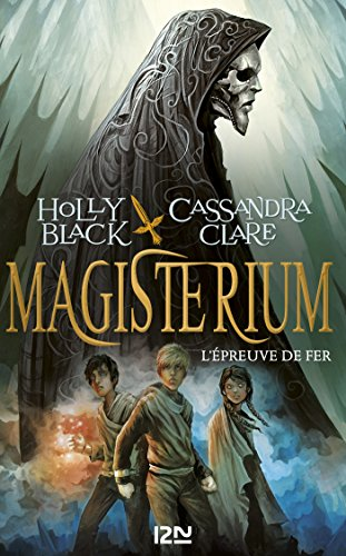 Magisterium - tome 1 : L'épreuve de fer par Holly BLACK