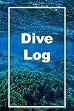 DIVE LOG: Logbuch für Taucher, Scuba Diving , Log Buch für 105 Tauchgänge, 6 x 9 Zoll - Diving...