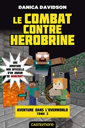 Aventure dans l'Overworld : une aventure non officielle d'un joueur de Minecraft (3) : Le combat contre Herobrine