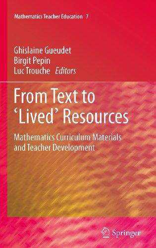 From Text to 'Lived' Resources: Mathematics Curriculum Materials and Teacher Development: 7 (Mathematics Teacher Education)