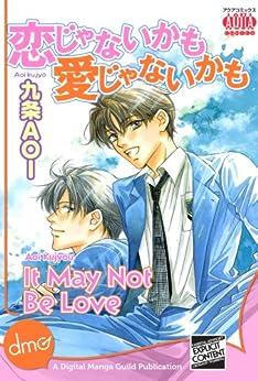 It May Not Be Love (Yaoi Manga) (English Edition) von [Kujyou, Aoi]