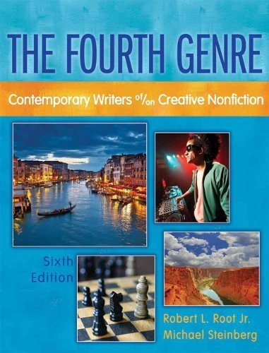 Fourth Genre, The: Contemporary Writers of/on Creative Nonfiction (6th Edition) 6th by Robert Root, Steinberg, Michael J. (2011) Paperback