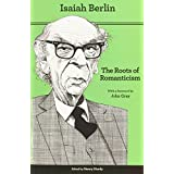 The Roots of Romanticism (The A. W. Mellon Lectures in the Fine Arts) by Berlin, Isaiah (2013) Paperback