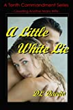 A Little White Lie (A Tenth Commandment Series Book 8) (English Edition)