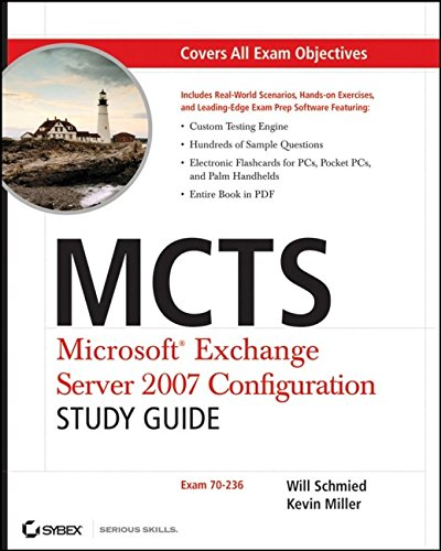 MCTS - Microsoft Exchange Server 2007 Configuration Study Guide: Exam 70-236 por Will Schmied