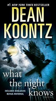 What the Night Knows (with bonus novella Darkness Under the Sun): A Novel von [Koontz, Dean]