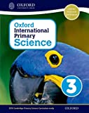 Oxford International Primary Science Student Workbook 3: An Enquiry-Based Approach to Primary Science