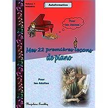 Mes 22 premières leçons de piano (French Edition)
