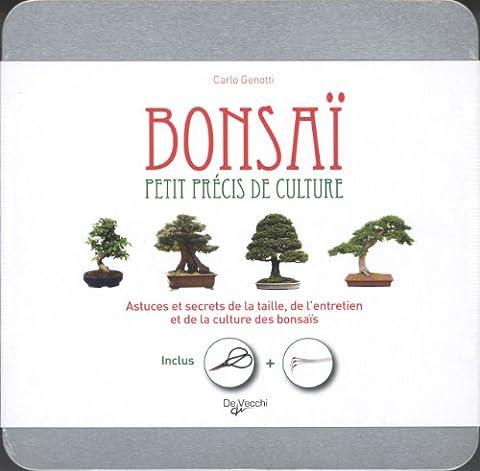 Bonsaï, petit précis de culture : Astuces et secrets de la taille, de l'entretien et de la culture des bonsaïs