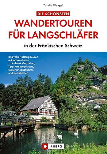 Die schönsten Wandertouren für Langschläfer: in der Fränkischen Schweiz
