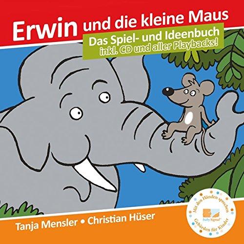 Preisvergleich Produktbild Erwin und die kleine Maus - Begleitbuch + CD + Bilderbuch (SET!): Das Spiel- und Ideenbuch mit Bilderbuch und CD