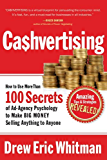CA$HVERTISING: How to Use More than 100 Secrets of Ad-Agency Psychology to Make Big Money Selling Anything to Anyone