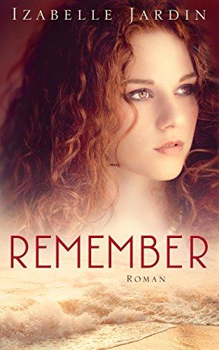 Buchseite und Rezensionen zu 'Remember: Roman' von Izabelle Jardin