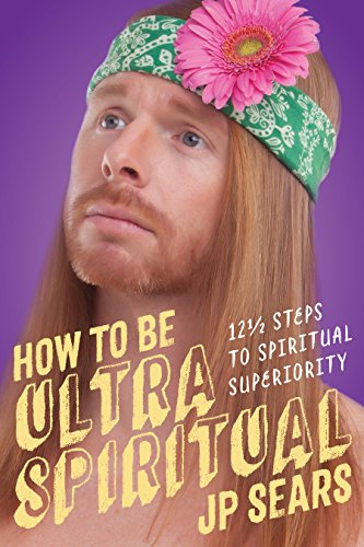 how-to-be-ultra-spiritual-12-1-2-steps-to-spiritual-superiority