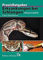 Erkrankungen bei Schlangen: Vorbeugen und erkennen (Praxis Ratgeber)