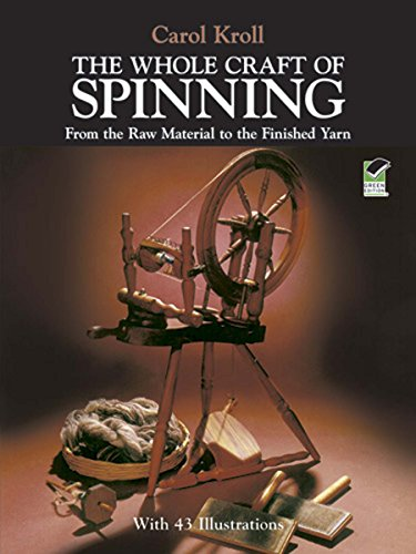 The Whole Craft of Spinning: From the Raw Material to the Finished Yarn (English Edition) -