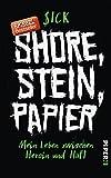 Shore, Stein, Papier: Mein Leben zwischen Heroin und Haft - Sick