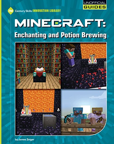 Minecraft: Enchanting and Potion Brewing (21st Century Skills Innovation Library: Unofficial Guides) (English Edition)