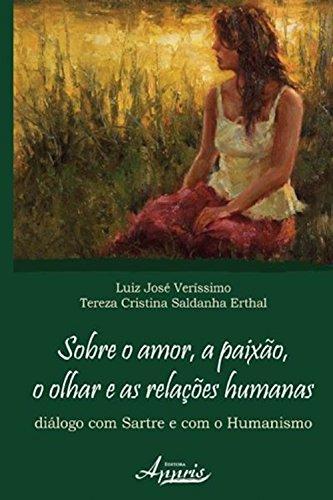 Sobre o amor, a paixão, o olhar e as relações humanas (Portuguese Edition)