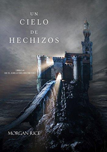 Un Cielo De Hechizos (Libro #9 De El Anillo Del Hechicero) por Morgan Rice