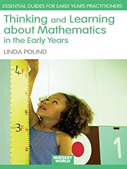 Thinking and Learning About Mathematics in the Early Years (Essential Guides for Early Years Practitioners) by [Pound, Linda]