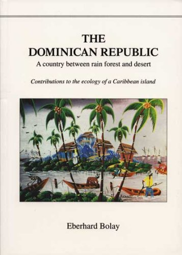 Preisvergleich Produktbild The Dominican Republic: A country between rain forest and desert. Contributions to the ecology of a Caribbean Island