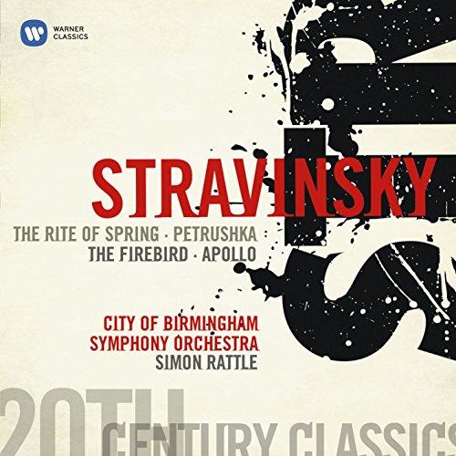 Stravinsky : Le Sacre du Printemps - Pétrouchka - L'Oiseau de Feu - Apollon