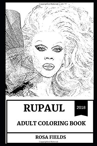 RuPaul Adult Coloring Book: Most Successful Drag Queen and TV Star, Primetime Emmy Award Winner and Author Inspired Adult Coloring Book (RuPaul Books) por Rosa Fields