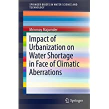 Impact of Urbanization on Water Shortage in Face of Climatic Aberrations (SpringerBriefs in Water Science and Technology)