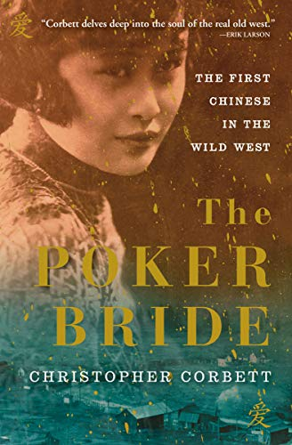 The Poker Bride: The First Chinese in the Wild West (English Edition)