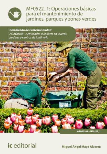 Operaciones básicas para el mantenimiento de jardines, parques y zonas verdes. AGAO0108 por Miguel Ángel Maya Álvarez