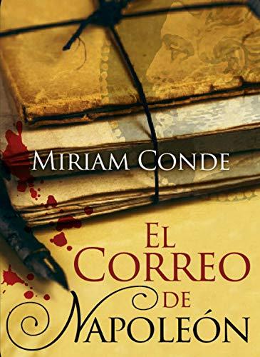 El correo de Napoleón (Misterio y leyendas 2) de Miriam Conde