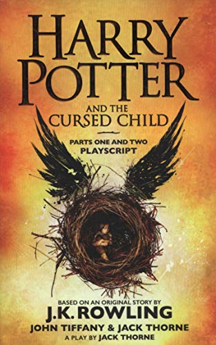 Harry Potter and the Cursed Child - Parts One and Two: The Official Playscript of the Original West End Production: Playscript. With the conclusive ... the play. (Harry Potter Officl Playscript)