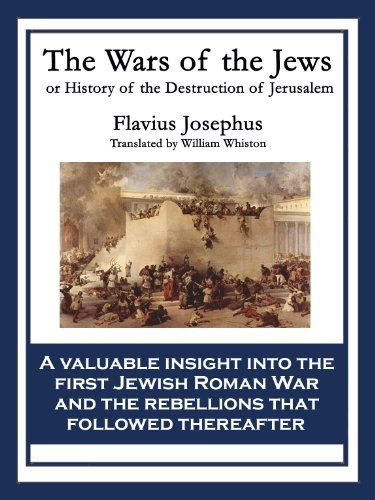 The Wars Of The Jews History Of The Destruction Of Jerusalem