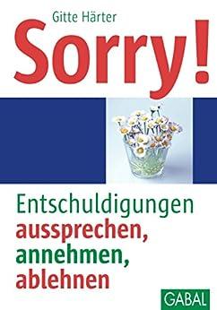 Sorry!: Entschuldigungen aussprechen, annehmen, ablehnen (Whitebooks)