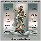 The Year's Top Ten Tales of Science Fiction 6 by Greg Egan (2014-07-15)