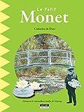 Le petit Monet: Un livre d'art amusant et ludique pour toute la famille ! (Happy museum ! t. 4)