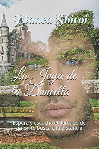 La Joya de la Doncella: El amor es admiración que sientes en las puntas de los dedos hasta el fondo del corazón
