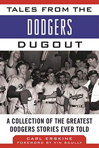 Tales from the Dodgers Dugout: A Collection of the Greatest Dodgers Stories Ever Told (Tales from the Team) -