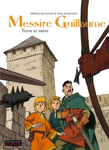 Messire Guillaume - tome 3 - Terre et mère par De Bonneval