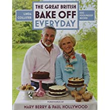 Great British Bake Off: Everyday: Over 100 Foolproof Bakes (The Great British Bake Off)