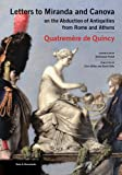 Letters to Miranda and Canova: On the Abduction of Antiquities from Rome and Athens (Texts & Documents)