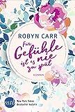 Für Gefühle ist es nie zu spät von Robyn Carr