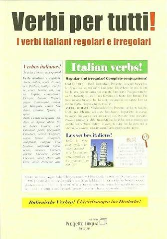 Verbi per tutti. I verbi italiani regolari e irregolari