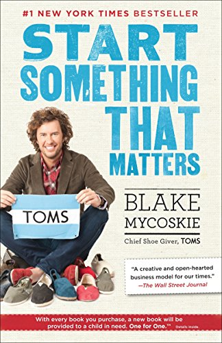 Start Something That Matters por Blake Mycoskie