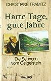Harte Tage, gute Jahre: Die Sennerin vom Geigelstein - Christiane Tramitz