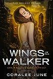 Wings of the Walker (The Walker Series Book 1) by Coralee June