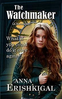 The Watchmaker: A Novelette (English Edition) de [Erishkigal, Anna]